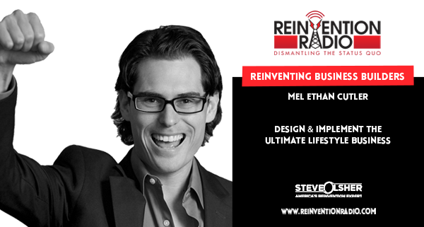 Mel Ethan Cutler - Reinventing Business Builders