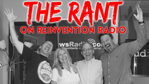 The Rant on Reinvention Radio
