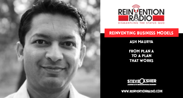 Ash Maurya - Reinventing Business Models
