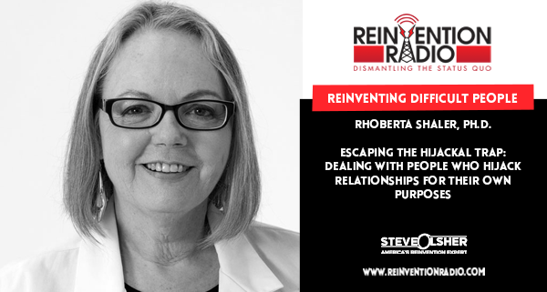 Rhoberta Shaler, PhD - Reinventing Difficult People
