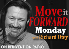 Move It Forward Monday, with Richard Otey