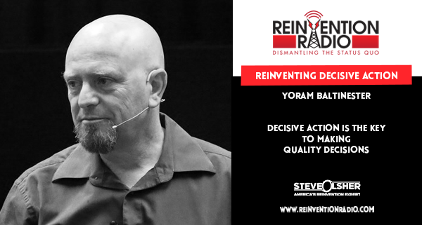 Yoram Baltinester - Reinventing Decisive Action