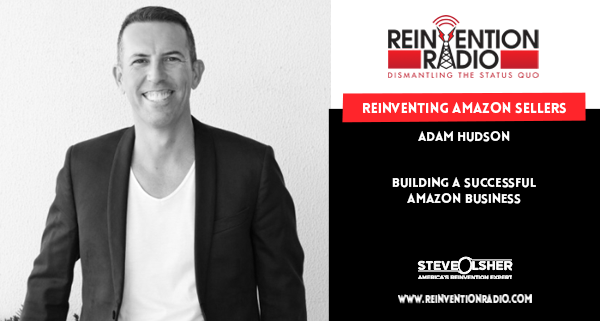 Adam Hudson - Reinventing Amazon Sellers