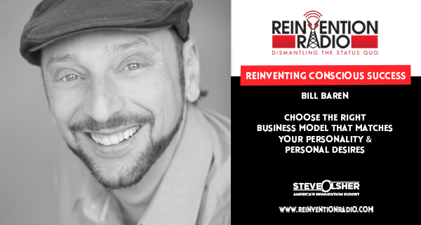 Bill Baren - Reinventing Conscious Success