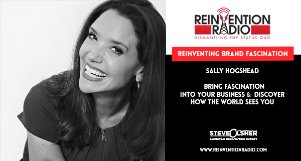 Sally Hogshead - Reinventing Brand Fascination