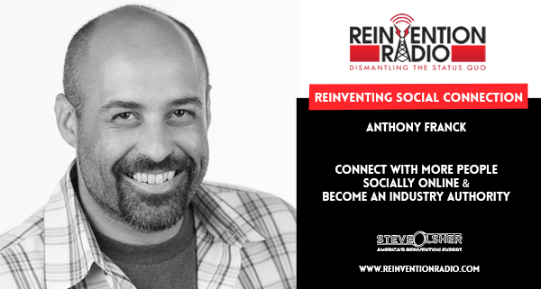Anthony Franck - Reinventing Social Connection