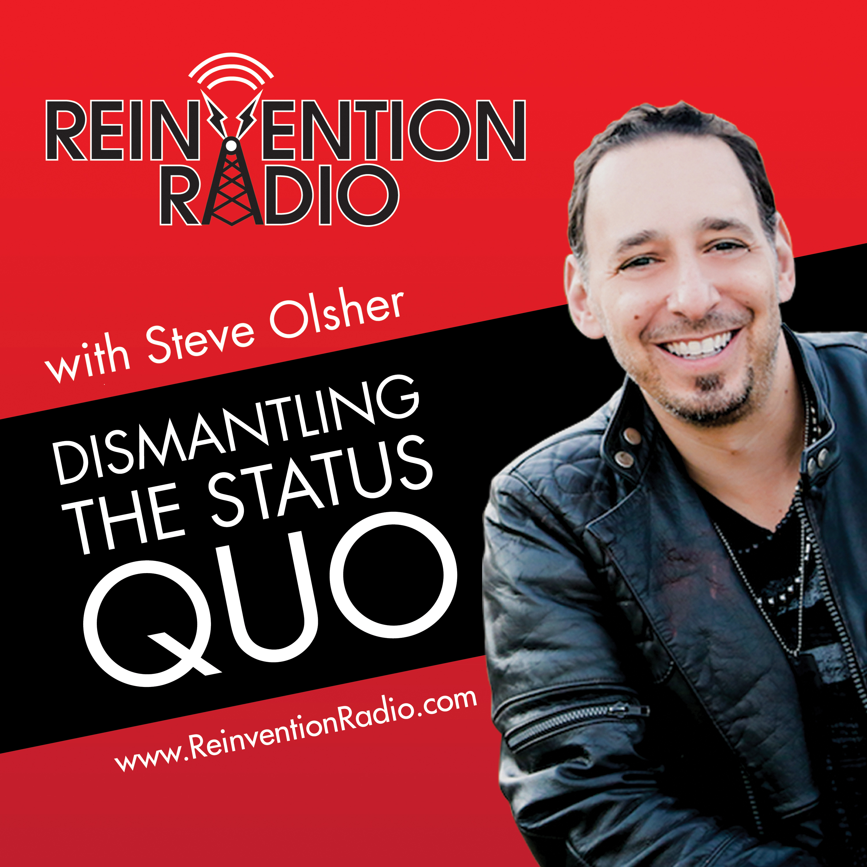 Reinvention Radio - Dismantling The Status Quo: Business | Politics | Entertainment | Marketing | Internet | Life | Money