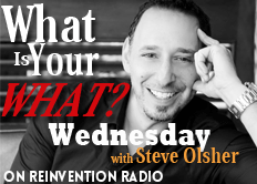 What Is Your What Wednesday with Steve Olsher