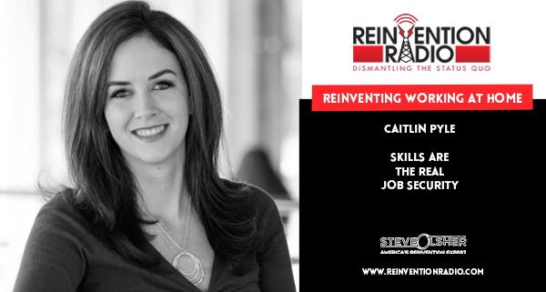 Caitlin Pyle - Reinventing Working At Home