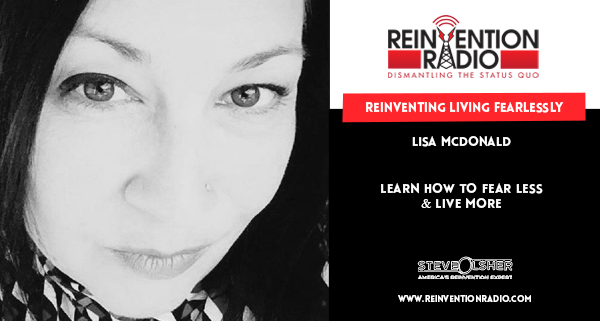 Lisa McDonald - Reinventing Living Fearlessly