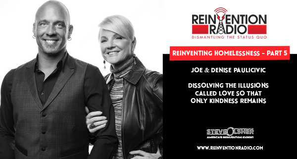 Joe & Denise Paulicivic - Reinventing Homelessness, Part 5