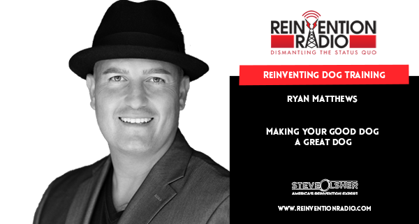 Ryan Matthews - Reinventing Dog Training