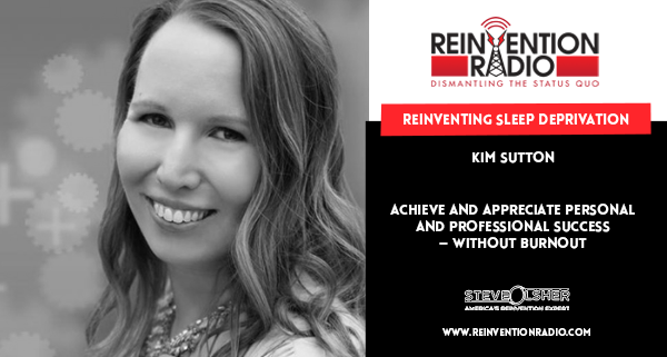 Kim Sutton - Reinventing Sleep Deprivation