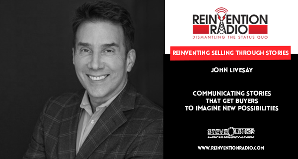 John Livesay - Reinventing Selling Through Stories