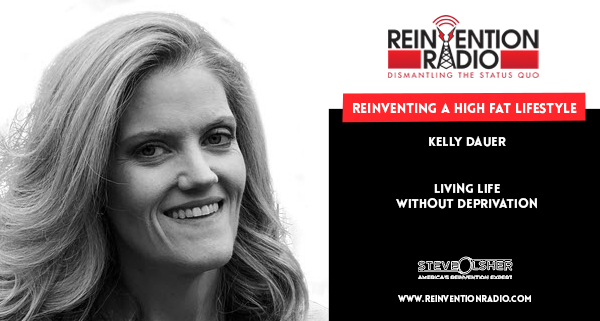 Kelly Dauer, Reinventing A High Fat Lifestyle