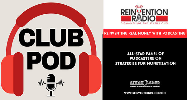 REINVENTING REAL MONEY WITH PODCASTING